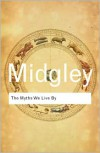 The Myths We Live By (Routledge Classics) - Mary Midgley