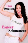 Cancer Schmancer - Fran Drescher