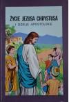 Życie Jezusa Chrystusa i Dzieje Apostolskie - praca zbiorowa