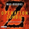 Operation Zombie: Wer länger lebt, ist später tot - Max Brooks,  David Nathan,  Michael Pan