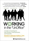 Working in the UnOffice: A Guide to Coworking for Indie Workers, Small Businesses, and Nonprofits - Genevieve V. DeGuzman, Andrew I. Tang