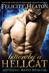 Bitten by a Hellcat (Eternal Mates Paranormal Romance Series Book 6) - Felicity Heaton