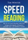 Speed Reading: Wie Sie mit Speed Reading sofort Ihre Lesegeschwindigkeit verdoppeln, schneller lesen und verstehen werden (Lesetipps, Schnelllesen, für Studenten, Tony Buzan, schneller begreifen) - Mary Winter