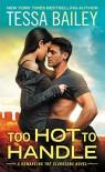 Too Hot to Handle - Tessa Bailey