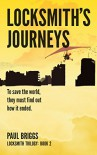 Locksmith's Journeys (Locksmith Trilogy Book 2) - Paul Briggs