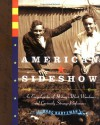 American Sideshow : An Encyclopedia of History's Most Wondrous and Curiously Strange Performers - Marc Hartzman