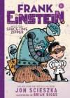 Frank Einstein and the Space-Time Zipper (Frank Einstein series #6): Book Six - Jon Scieszka, Brian Biggs