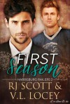 First Season - V.L. Locey, R.J. Scott