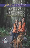To Save Her Child (Love Inspired SuspenseAlaskan Search an) - Margaret Daley