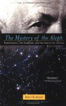 The Mystery of the Aleph: Mathematics, the Kabbalah, and the Search for Infinity - Amir D. Aczel