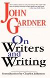On Writers and Writing - John Gardner, Stewart O'Nan