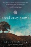 Steal Away Home - Billy Coffey