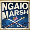 Off With His Head - Ric Jerrom, Ngaio Marsh