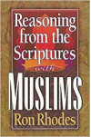 Reasoning from the Scriptures with Muslims  - Richard Rhodes