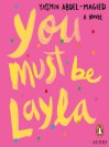 You Must Be Layla - Yassmin Abdel-Magied