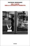 Nel Caffè Della Gioventú Perduta - Patrick Modiano, Irene Babboni