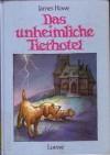 Das unheimliche Tierhotel - James Howe, Werner Blaebst, Cornelia Krutz-Arnold