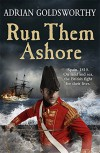 Run Them Ashore - Adrian Goldsworthy