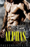Owned By The Alphas: Part Three: A Werewolf/Shifter Paranormal Erotic Romance (Werewolves of Yosemite Book 3) - Faleena Hopkins