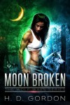 Moon Broken (The Wolf Wars Series) - H. D. Gordon