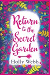 Return to the Secret Garden - Holly Webb