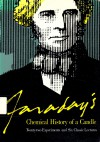 Faraday's Chemical History of a Candle: Twenty-Two Experiments and Six Classic Lectures - Michael Faraday