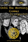 Until the Morning Comes (The Early Years #3) - AmyPond45