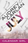 July: Calendar Girl Book 7 - Audrey Carlan