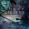 Those Girls: A Novel - Chevy Stevens