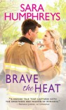 Brave the Heat - Sara  Humphreys