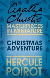 Christmas Adventure: Hercule Poirot (Masterpieces in Miniature) - Agatha Christie