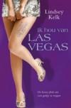 Ik hou van Las Vegas  - Lindsey Kelk, Ella Vermeulen