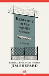 Lights Out in the Reptile House: A Novel - Jim Shepard