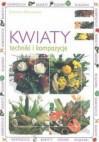 Kwiaty - techniki i kompozycje : jak przygotować kompozycje kwiatowe na wszystkie okazje - Giovanna Bonadiman, Anna Gogut