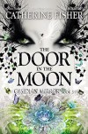 The Door in the Moon (Obsidian Mirror) - Catherine Fisher