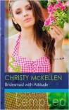 Bridesmaid with Attitude - Christy McKellen