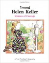 Young Helen Keller: Woman of Courage (First-Start Biographies) - Benjamin