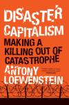 Disaster Capitalism - Loewenstein,  Antony