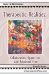 Therapeutic Realities: Collaboration, Oppression and Relational Flow - Kenneth J. Gergen
