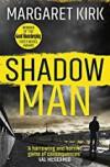Shadow Man - Margaret Kirk