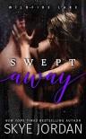 Swept Away (Wildfire Lake, #3) - Skye Jordan