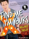 Find Me I'm Yours - Hillary Carlip