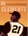 21: The Story of Roberto Clemente - Wilfred Santiago