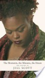 The Moments, the Minutes, the Hours: The Poetry of Jill Scott - Jill  Scott