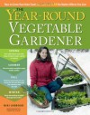 The Year-Round Vegetable Gardener: How to Grow Your Own Food 365 Days a Year, No Matter Where You Live - Niki Jabbour, Joseph De Sciose