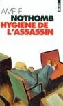 Hygiène de l'assassin - Amélie Nothomb