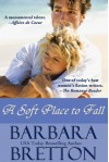 A Soft Place to Fall  - Barbara Bretton