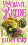 Last Chance Bride (Harlequin Historical, #404) - Jillian Hart