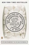 The Healing of America: A Global Quest for Better, Cheaper, and Fairer Health Care - T. R. Reid