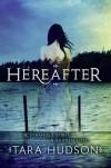 Hereafter (Hereafter, #1) - Tara Hudson